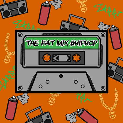 THE FAT MIX # Hip-Hop