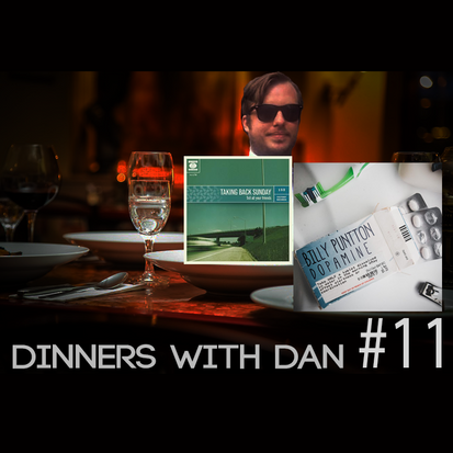 Dinners With Dan #11 - Where Did You Go?