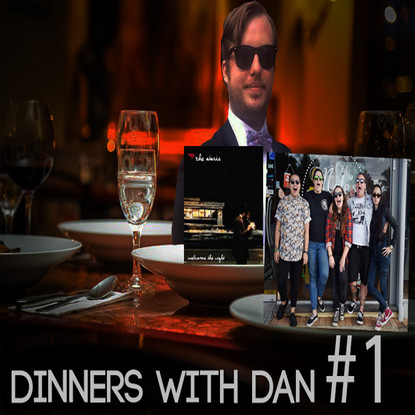 Dinners With Dan #1