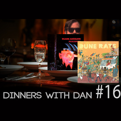 Dinners With Dan #16 - Why be in a band?