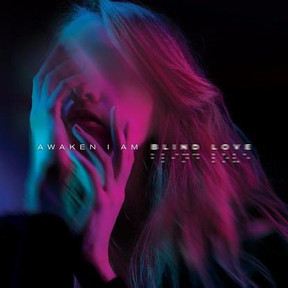 Awaken I Am // Blind Love [Album Review]
