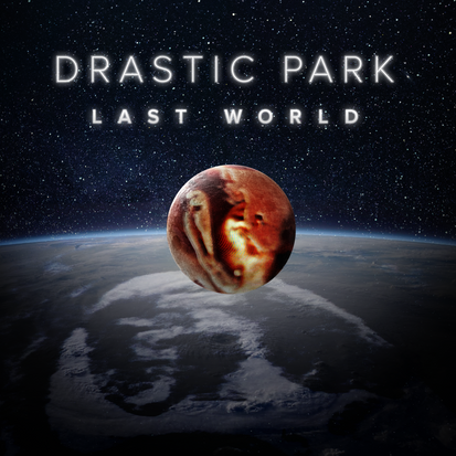 Drastic Park // Last World [EP Review]