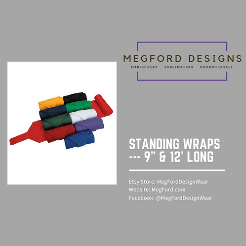 """Standing Wraps - 9"""" & 12"""" long"""