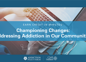 NEW CME! Championing Change: Addressing Addiction in our Communities