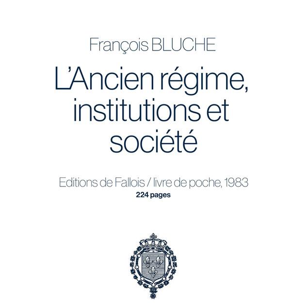 L'ancien régime, institutions et soc