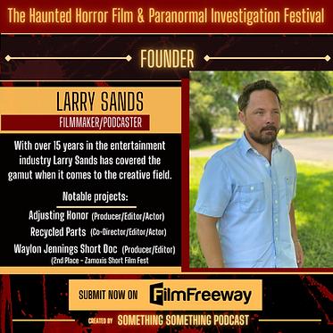 Haunted Horror Film Fest_founder Larry Sands Filmmaker Podcast Host_ submit now Filmfreewa
