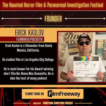 Haunted Horror Film Fest_founder Erick Kaslov Filmmaker Podcast Host_ submit now Filmfreew