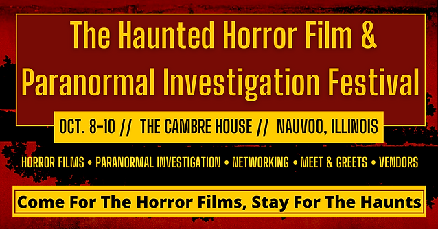 The Haunted Horror Film & Paranormal Investigation Festival_Facebook Event.png