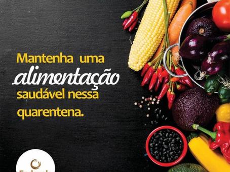 Mantenha uma alimentação saudável nessa quarentena