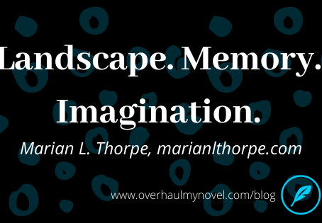 Landscape, Memory, Imagination. by guest blogger Marian L. Thorpe