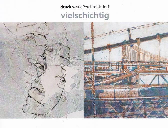 """Ausstellung: """"vielschichtig"""" Druckwerk Perchtoldsdorf"""