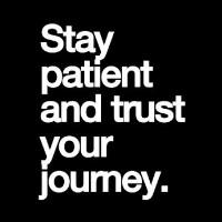 Patience, Patience. Patience!