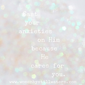CAST Your Anxiety on HIM