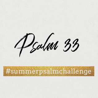 Summer Psalms for the Busy Mom - Psalm 33