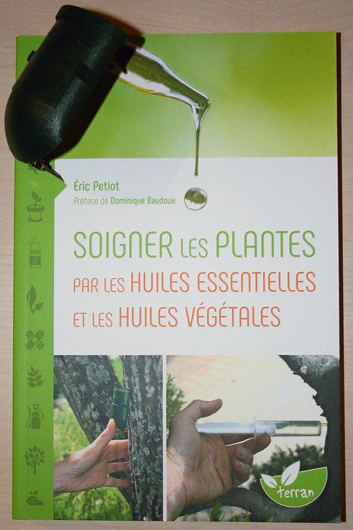 Lot : Soigner les plantes par les HE et les HV + 5 perfuseurs