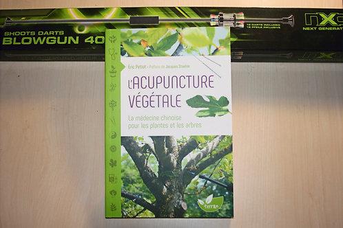Lot : L'acupuncture végétale + sarbacane