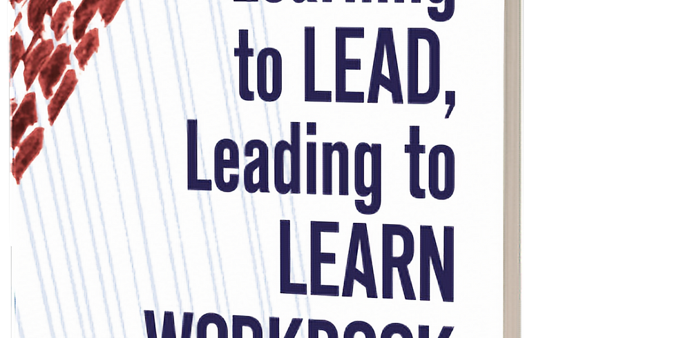 Learning to LEAD, Leading to LEARN  companion workbook