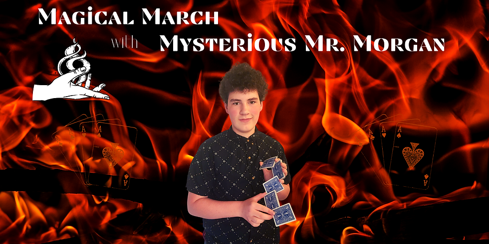 Magical March with Mysterious Mr. Morgan