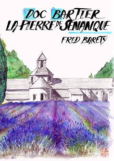 """Doc Bartier, le pierre de Sénanque"""