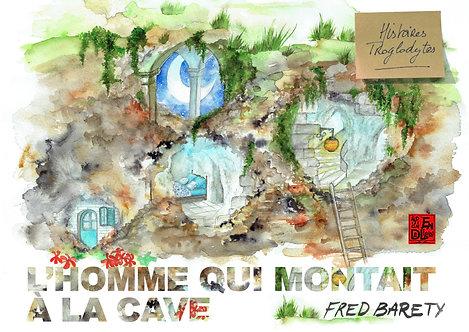 """""""L'Homme qui montait à la cave""""- Fred Baréty - MAREL"""