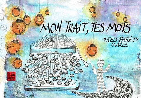 """EDITION LIMITEE de """"MON TRAIT, TES MOTS"""" - Fred Baréty - MAREL"""