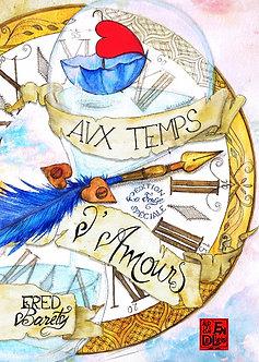 """""""Aux Temps d'Amours"""" - Fred Baréty"""