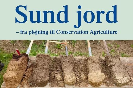 """Ny lærebog: """"Sund jord – fra pløjning til Conservation Agriculture"""""""