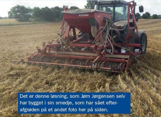 Det er denne løsning, som Jørn Jørgensen selv har bygget i sin smedje, som har sået efterafgrøder i år.