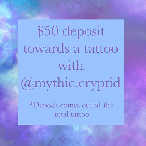Tattoo Deposit w/Spencer (@Mythic.Cryptid)