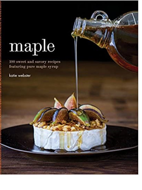 Maple:  100 Sweet and Savory Recipes