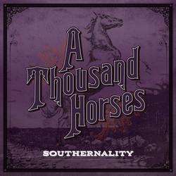 """""""A Thousand Horses"""""""