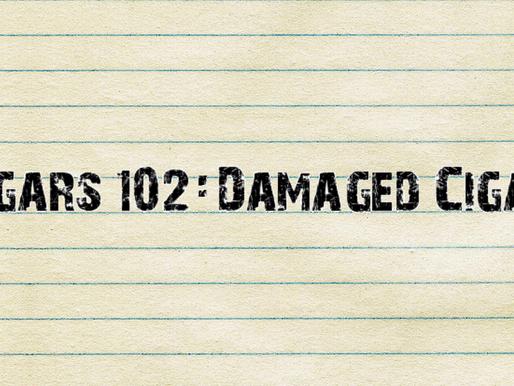 Cigars 102: Damaged Cigars