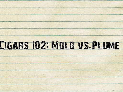 Cigars 102: Mold vs. Plume