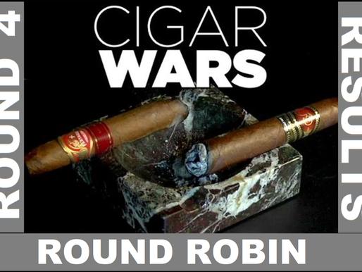 Cigar Wars: Round 4 Results (Round Robin)