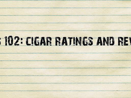 Cigars 102: Cigar Ratings and Reviews