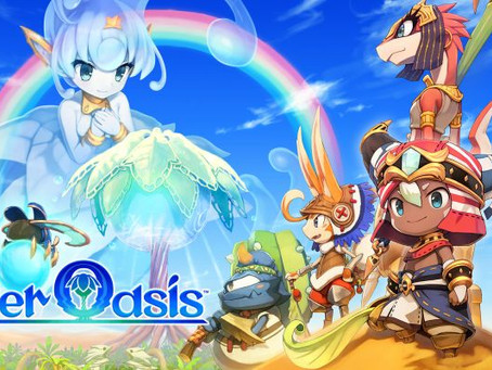Ever Oasis-Playing IS Your Oasis