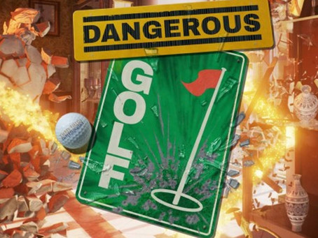 dangerous golf review a smashing good time