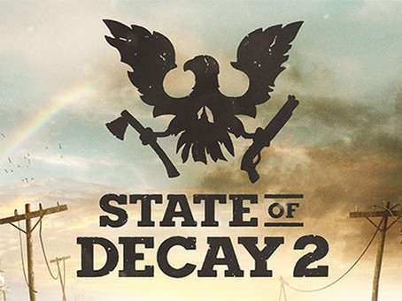 State of Decay 2 – The Good, the Bad, and the Undead