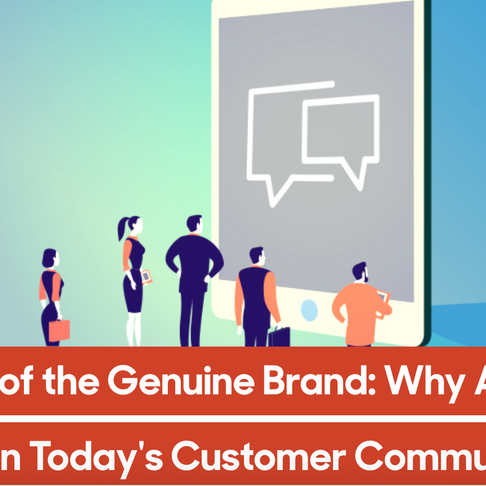 The Rise of the Genuine Brand: Why Authenticity Matters in Today's Customer Communication