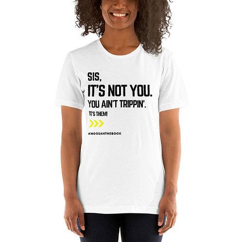 Sis, it's them- Short-Sleeve Unisex T-Shirt