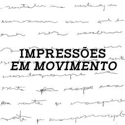 Impressões em Movimento/ Francisco Mallmann (PR)