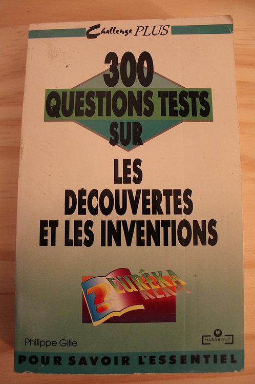 300 questions tests sur les découvertes et les inventions