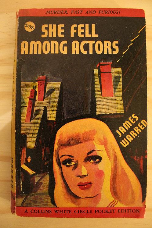 She fell among actors