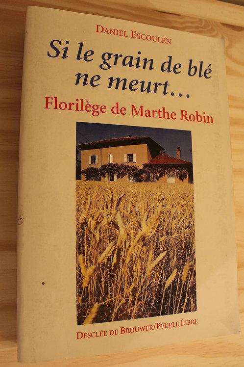 Si le grain de blé ne meurt...