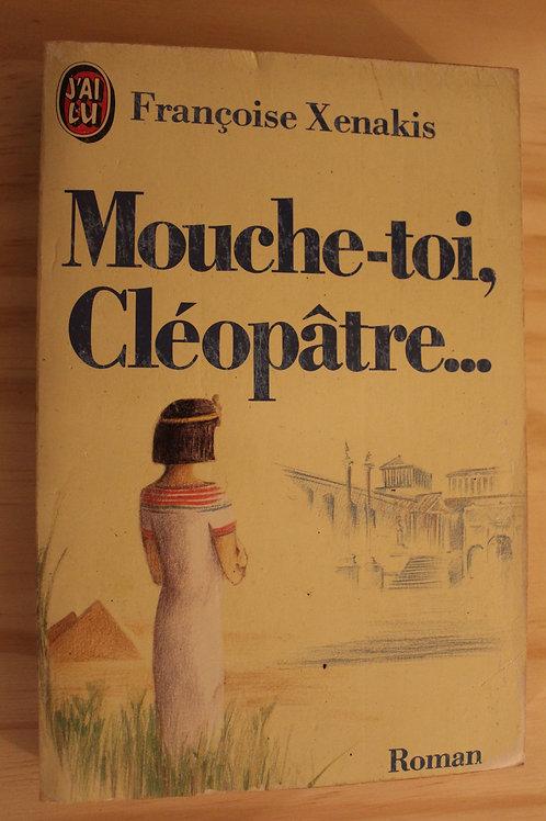 Mouche-toi, Cléopâtre...