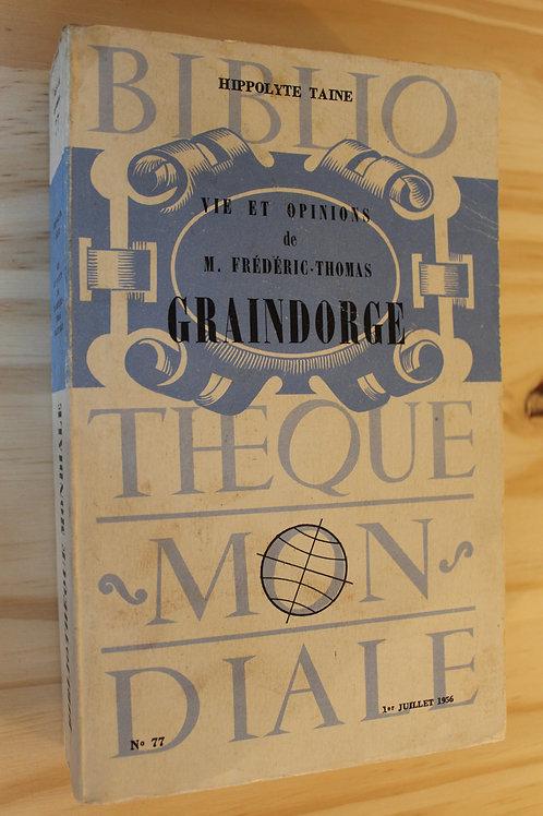 Vie et opinions de M. Frédéric-Thomas Graindorge