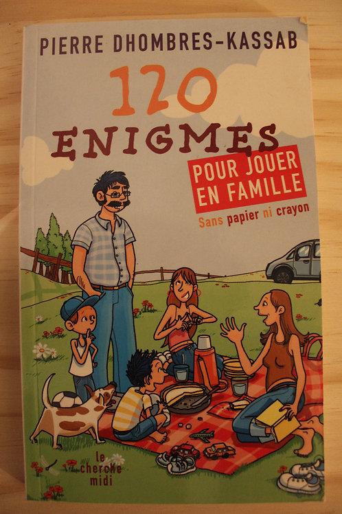 120 Enigmes pour jouer en famille