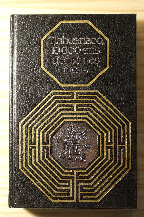 Tiahuanaco, 10 000 ans d'énigmes Incas