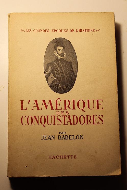 L'Amérique des conquistadores