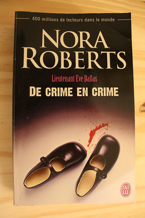 Lieutenant Eve Dallas / De crime en crime